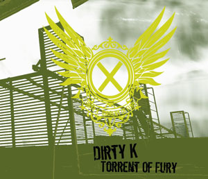 06/11/2012 : DIRTY K - Torrent Of Fury