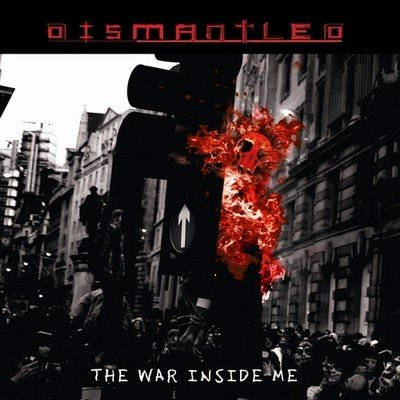 20/06/2011 : DISMANTLED - The war inside me
