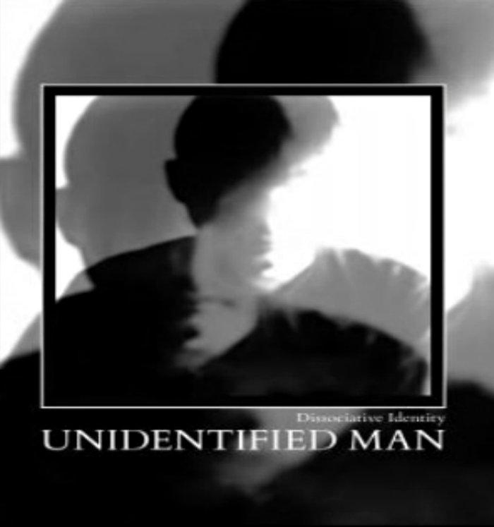 12/01/2016 : UNIDENTIFIED MAN - Dissociative Identity
