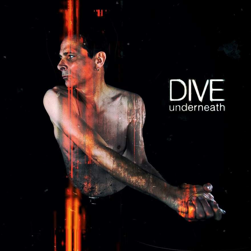 NEWS DIVE (Dirk Ivens) releases brand new studio album 'Underneath'