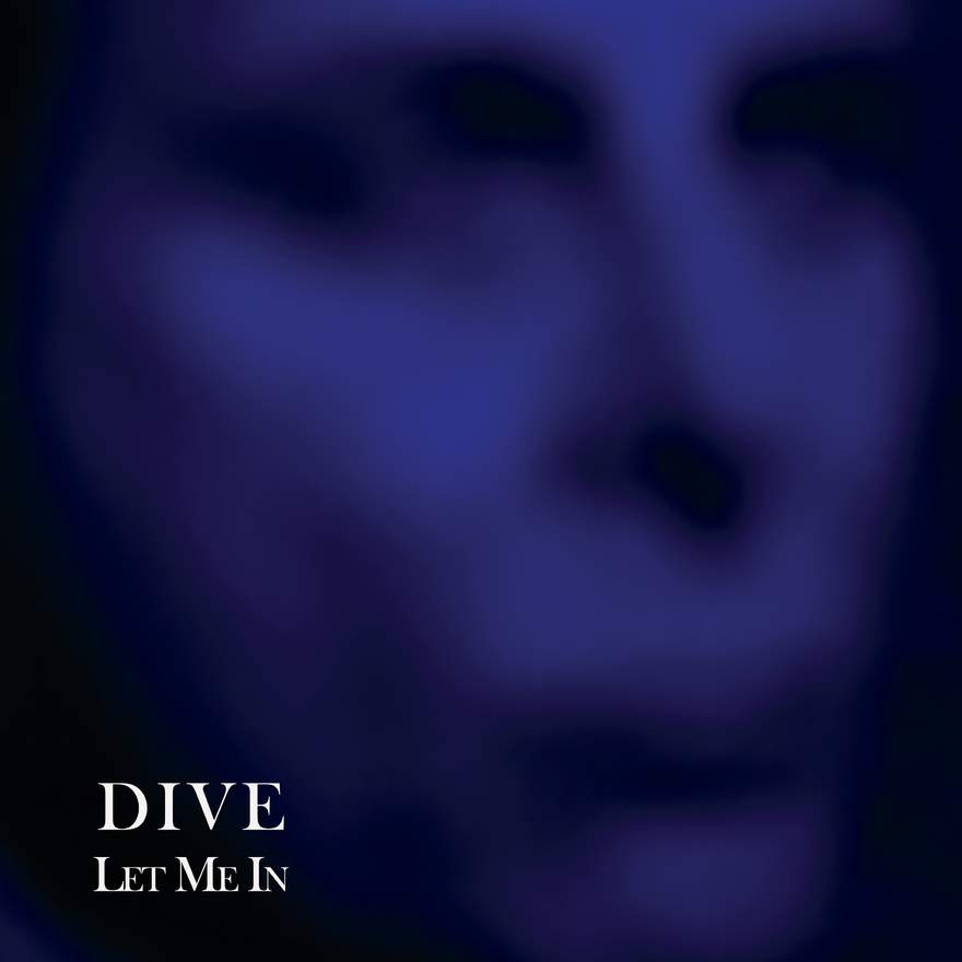 NEWS Dive releases Let Me In 12' vinyl on Out Of Line