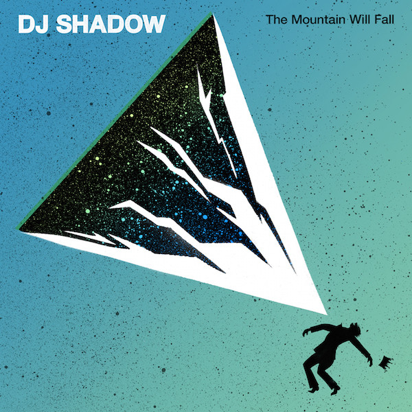 10/12/2016 : DJ SHADOW - The Mountain Will Fall