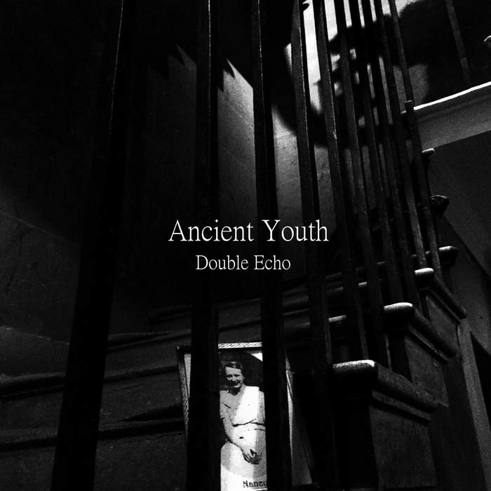 10/12/2016 : DOUBLE ECHO - Ancient Youth