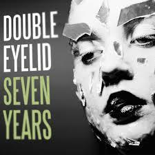 23/10/2015 : DOUBLE EYELID - Seven Years