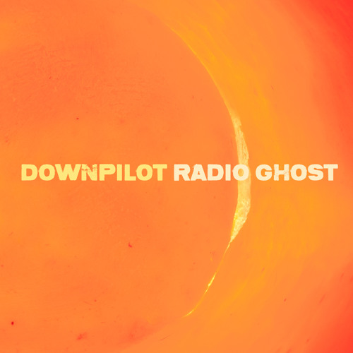 22/09/2015 : DOWNPILOT - Radio Ghost