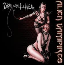 23/10/2015 : ALIEN VAMPIRES - Drag You To Hell