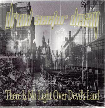 04/04/2012 : DROID SECTOR DECAY - There Is No Light Over Devil's Land
