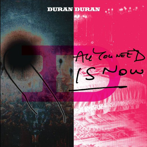 19/04/2011 : DURAN DURAN - All You Need Is Now