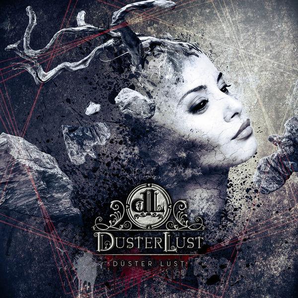 11/12/2016 : DUSTERLUST - Düster Lust