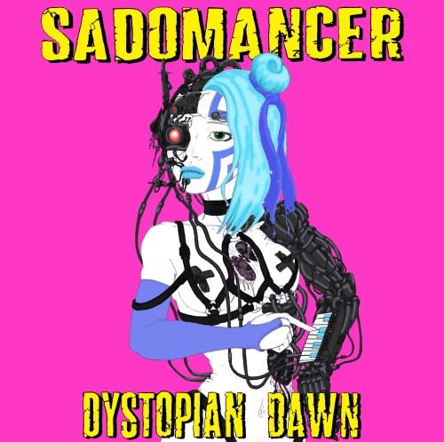 22/11/2018 : SADOMANCER - Dystopian Dawn
