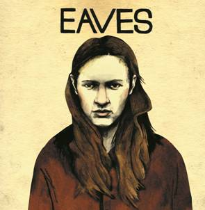 NEWS Eaves announce details of the release of his debut EP