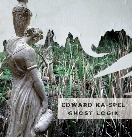 23/03/2013 : EDWARD KA-SPEL - GHOST LOGIK