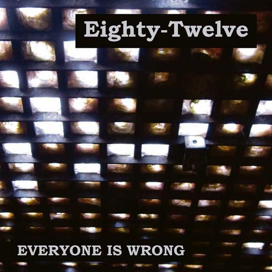 05/08/2015 : EIGHTY-TWELVE - Everyone is wrong