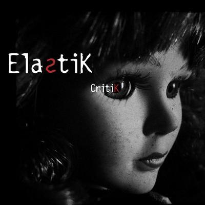 11/07/2011 : ELASTIK - Critik