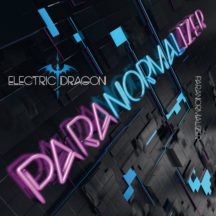 10/12/2016 : ELECTRIC DRAGON - Paranormalizer