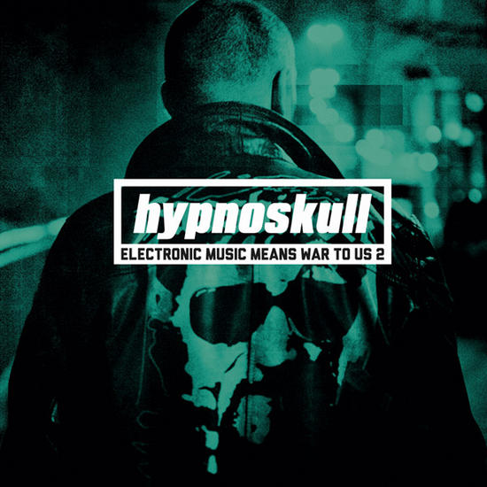 07/08/2013 : HYPNOSKULL - Electronic Music Means War To Us 2