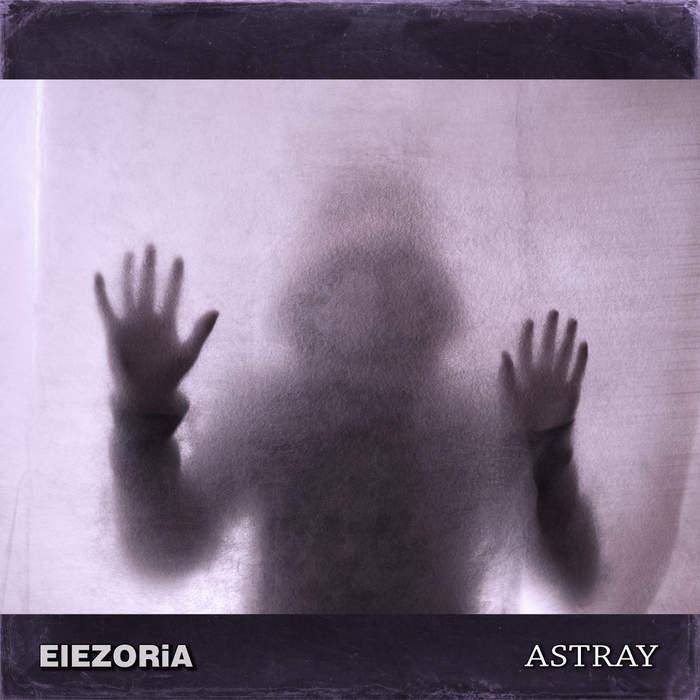 20/11/2017 : ELEZORIA - Astray