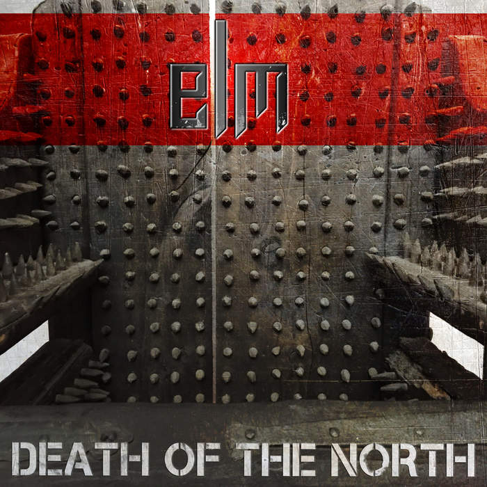 11/10/2019 : ELM - Death Of The North