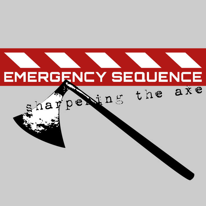 26/08/2020 : EMERGENCY SEQUENCE - Sharpening The Axe