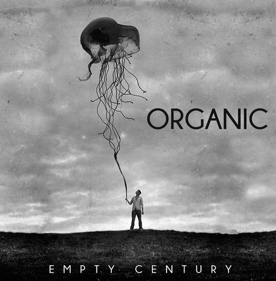 25/07/2015 : ORGANIC - Empty Century