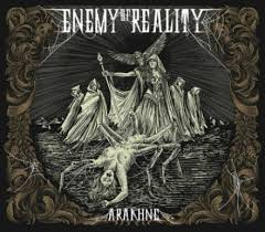 01/02/2017 : ENEMY OF REALITY - Arakhne