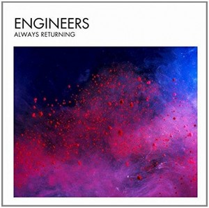 18/08/2014 : ENGINEERS - Always Returning