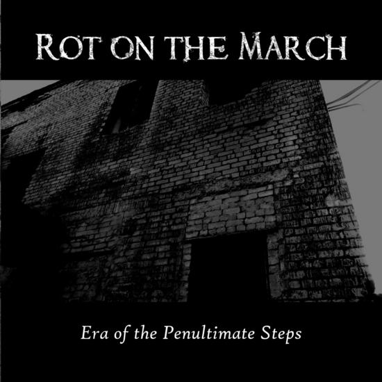 30/09/2013 : ROT ON THE MARCH - Era of the Penultimate Steps