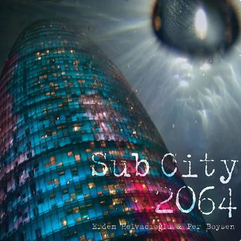 26/04/2011 : ERDEM HELVACIOGLU & PER BOYSEN - Sub City 2064