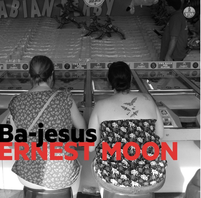22/02/2019 : ERNEST MOON - Ba-Jesus