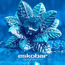 09/12/2016 : ESKOBAR - Magnetic