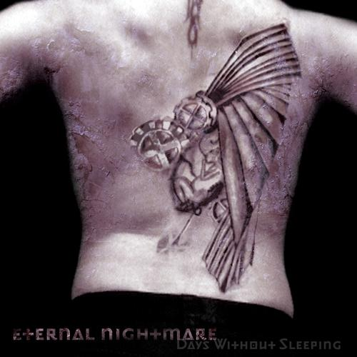 29/06/2011 : ETERNAL NIGHTMARE - Days Without Sleeping