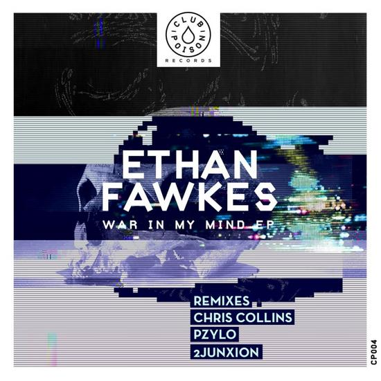 07/04/2015 : ETHAN FAWKES - War in my mind EP
