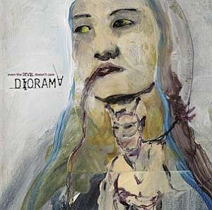 04/02/2013 : DIORAMA - even the DEVIL doesn't care