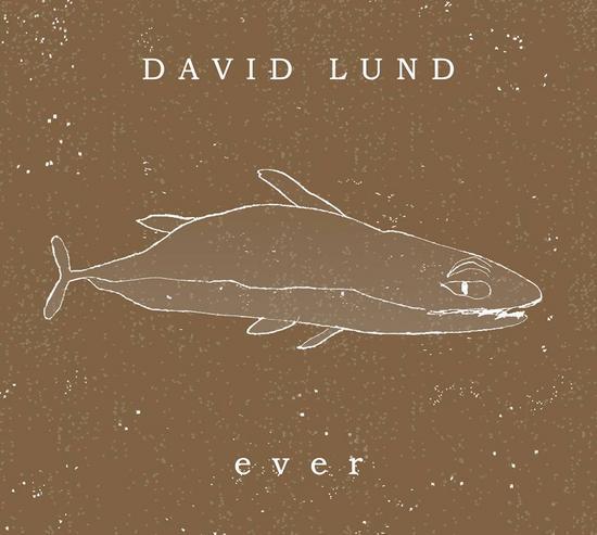 27/06/2014 : DAVID LUND - Ever