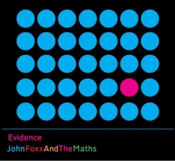 13/02/2013 : JOHN FOXX AND THE MATHS - Evidence