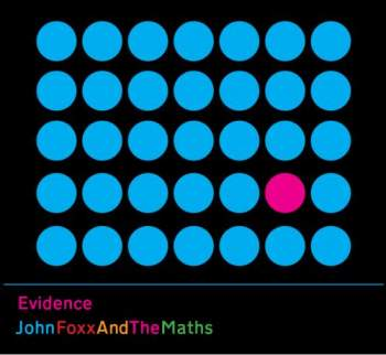 13/02/2013 : JOHN FOXX AND THE MATHS - Evidence