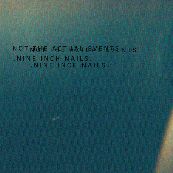 NEWS Exactly one year ago Nine Inch Nails released 'Not the Actual Events'.