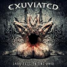 29/12/2015 : EXUVIATED - Last Call To The Void