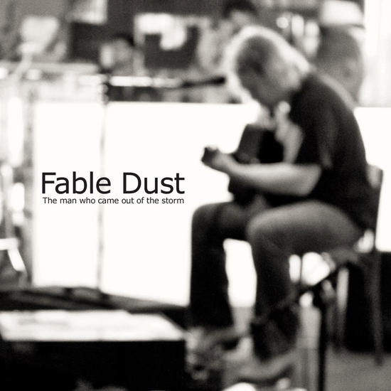 21/12/2014 : FABLE DUST - The man who came out of the storm