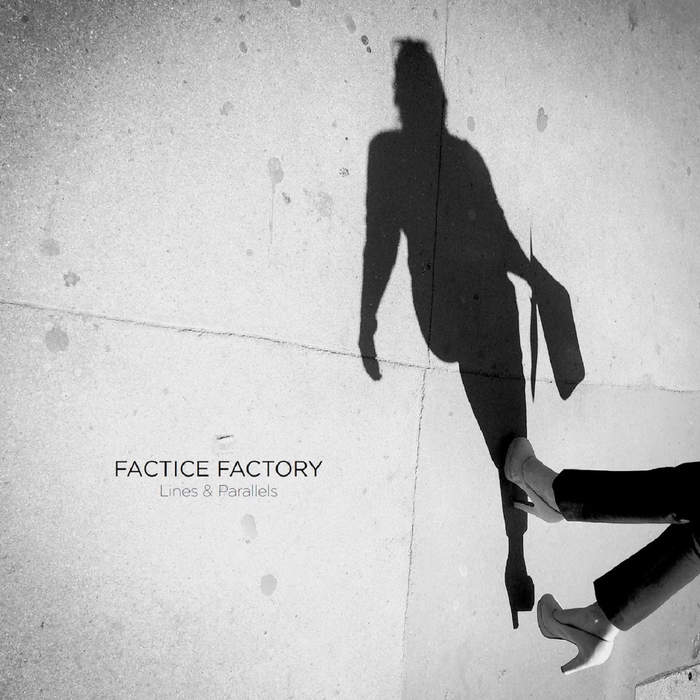 25/01/2018 : FACTICE FACTORY - Lines & Parallels