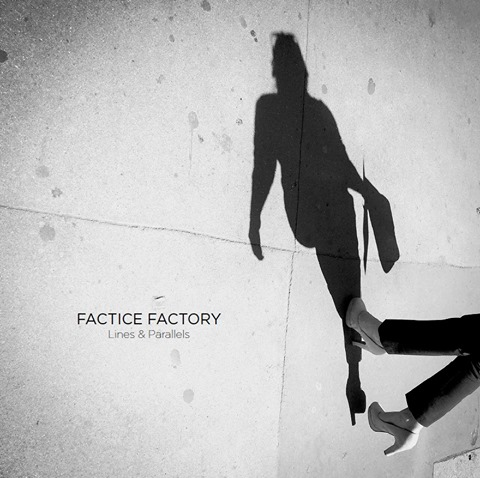 NEWS Factice Factory release their forthcoming album 'Lines & Parallels' mid-September