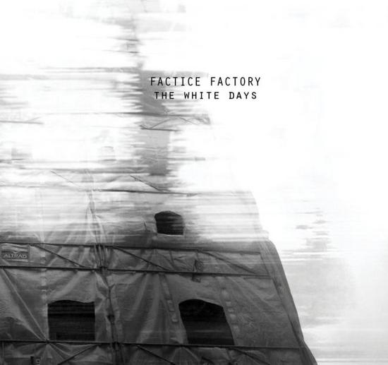 13/01/2015 : FACTICE FACTORY - The White Days