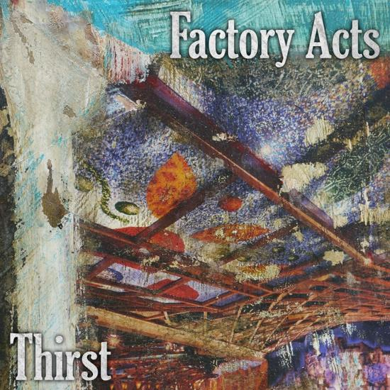 26/06/2014 : FACTORY ACTS - Thirst EP