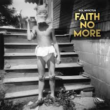 08/05/2015 : FAITH NO MORE - Sol Invictus