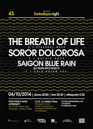 05/10/2014 : SAIGON BLUE RAIN, SOROR DOLOROSA AND THE BREATH OF LIFE - Fantastic.Night XLIII, TAG, Brussels, Belgium, 4/10/2014