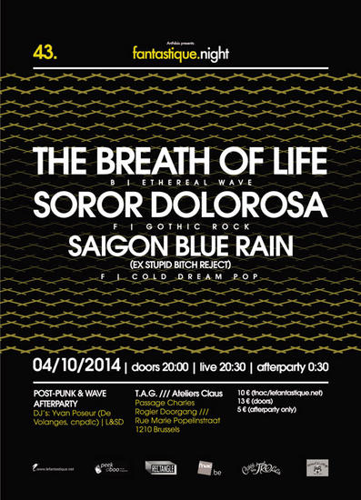 05/10/2014 : SAIGON BLUE RAIN, SOROR DOLOROSA AND THE BREATH OF LIFE - Fantastic.Night XLIII, TAG, Brussels, Belgium, 4/10/2014
