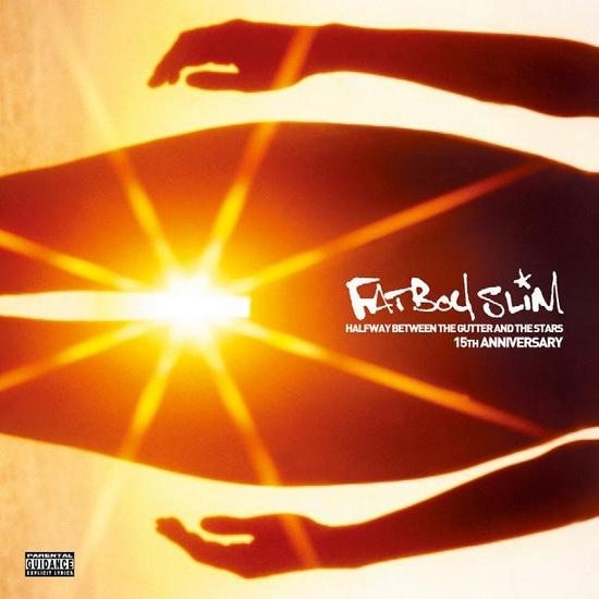 01/06/2015 : FATBOY SLIM - Halfway Between The Gutter And The Stars 15th Anniversary