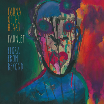 12/02/2014 : FAUNLET - Fauna of the heart, Flora from beyond