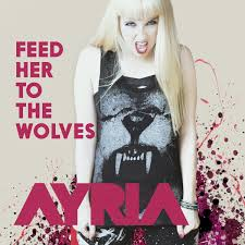 03/11/2015 : AYRIA - Feed Her To The Wolves