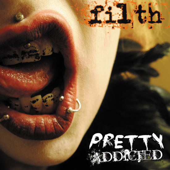 06/12/2013 : PRETTY ADDICTED - Filth